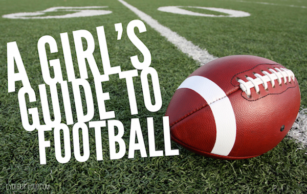 A Girl's Guide to Football