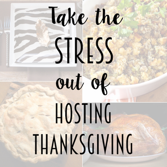 Take the stress out of hosting Thanksgiving with these 10 Thanksgiving hacks!