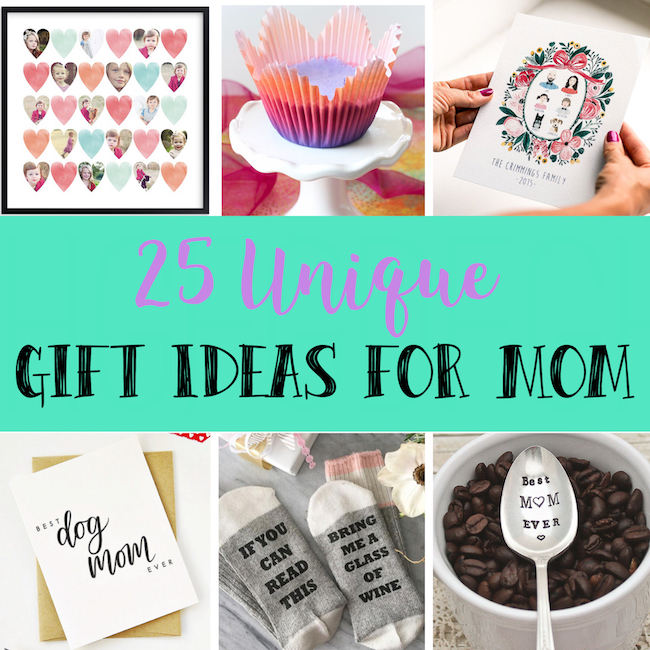 25 Unique Gift Ideas for Mom