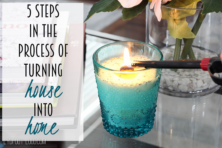 5 Steps in the Process of Turning House into Home