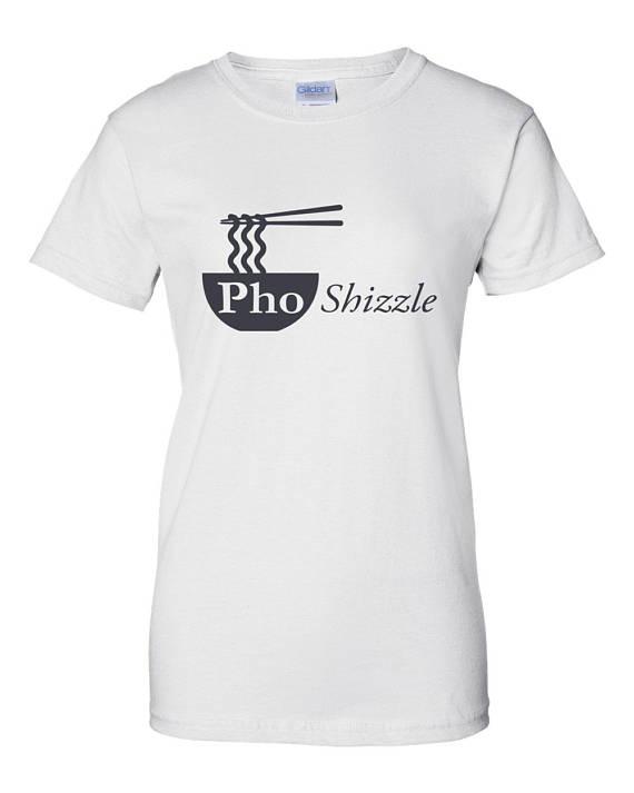 Pho Shizzle t-shirt - White Elephant Gift Ideas