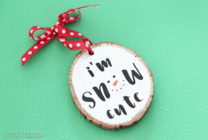 "Wood Slice Ornament - ""I'm Snow Cute"""