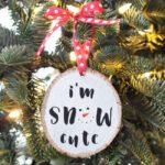 I'm Snow Cute Wood Slice Ornament #diyornament #christmasornaments #diychristmasdecor #christmas
