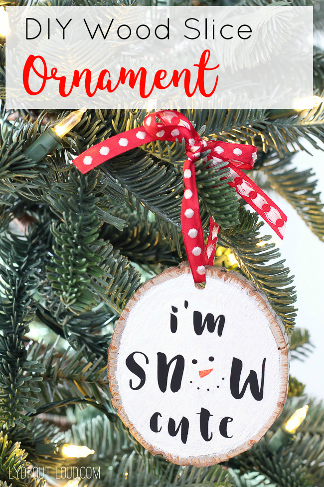 I'm So Snow Wood Slice Ornament #diychristmasornament #diyornament #babysfirstchristmas