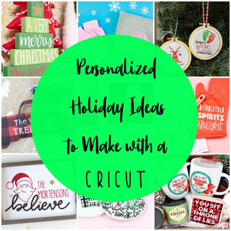 25 amazing Personalized Holiday projects to make with a Cricut