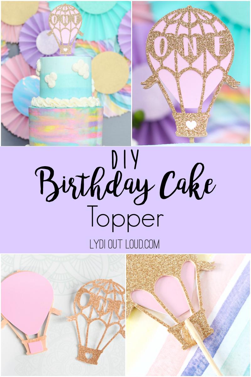 How to make a DIY Birthday Cake Topper via @lydioutloud