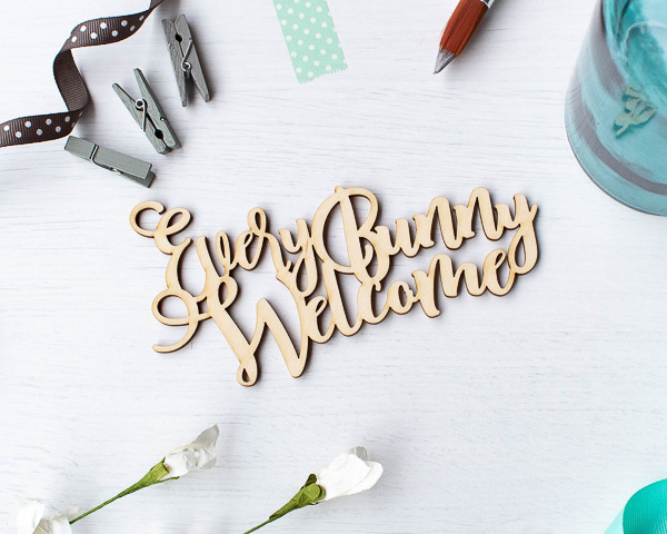 Every Bunny Welcome Wood Cut Out