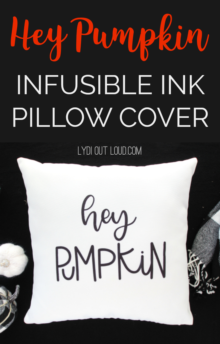 DIY Hey Pumpkin Throw Pillow Cricut Infusible Ink via @lydioutloud