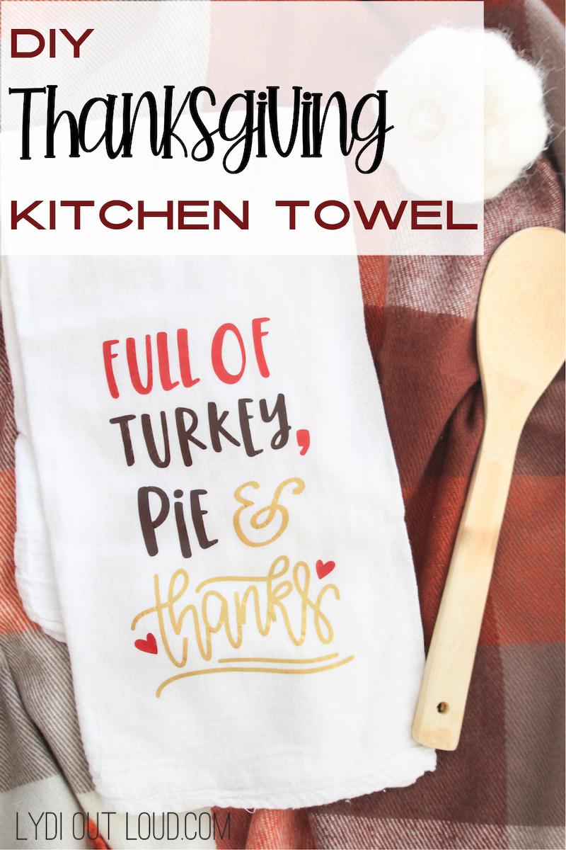 DIY Thanksgiving Kitchen Towel with a Cricut via @lydioutloud